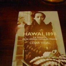 Libros de segunda mano: CESAR VIDAL. HAWAI 1898, EDHASA, 1999. Lote 112987508