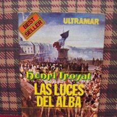 Libros de segunda mano: HENRI TROYAT - LAS LUCES DEL ALBA - ED. ULTRAMAR 1976. Lote 25948663