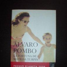 Libros de segunda mano: LA FORTUNA DE MATILDA TURPIN - ALVARO POMBO. Lote 27434499