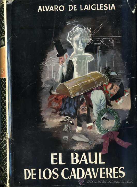 ÁLVARO DE LAIGLESIA : EL BAÚL DE LOS CADÁVERES (1954) PRIMERA EDICIÓN (Libros de Segunda Mano (posteriores a 1936) - Literatura - Narrativa - Otros)