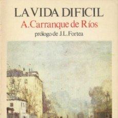 Libros de segunda mano: LA VIDA DIFÍCIL A. CARRANQUE DE LOS RIOS EDICIONES TURNER 1975. Lote 26407941