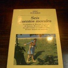 Libros de segunda mano: ERIC ROHMER, SEIS CUENTOS MORALES, ANAGRAMA. Lote 113168662