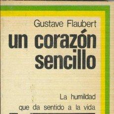 Libros de segunda mano: UN CORAZON SENCILLO GUSTAVE FLAUBERT COLECCIÓN LECTURAS PARA UNA HORA PEPSA EDITORES 1975 MEXICO. Lote 26483452