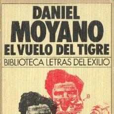 Libros de segunda mano: EL VUELO DEL TIGRE DANIEL MOYANO BIBLIOTECA LETRAS DEL EXILIO PLAZA & JANES EDITORES 1985. Lote 26502213