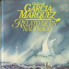 Libros de segunda mano: RELATO DE UN NÁUFRAGO GABRIEL GARCÍA MÁRQUEZ CÍRCULO DE LECTORES 1987. Lote 26508508