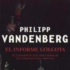 Libros de segunda mano: ***EL INFORME GÓLGOTA*** PHILIPP VANDERBERG. BEST SELLER. PLANETA. (EDICIÓN BOLSILLO).. Lote 26720331