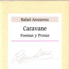 Libros de segunda mano: CARAVANE. POEMAS Y PROSAS DE RAFAEL AROZARENA (LITERATURA CANARIA)(SOCAEM). Lote 26751320