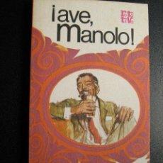Libros de segunda mano: AVE, MANOLO!. SALVADOR, MANOLO. 1975. Lote 26934349