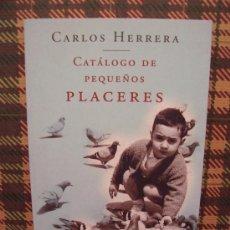 Libros de segunda mano: CARLOS HERRERA - CATÁLOGO DE PEQUEÑOS PLACERES - ED. M. ROCA 1999. Lote 27006814