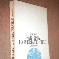 Libros de segunda mano: BABILONIA, LA PUERTA DEL CIELO / SOREL, ANDRÉS. Lote 27020729