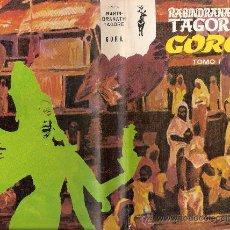 Libros de segunda mano: GORA. RABINDRANATH TAGORE. TOMOS I Y II. EDICIONES G.P. 1971. LIBROS RENO.. Lote 27195644