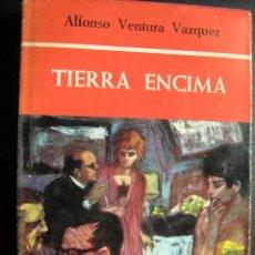 Libros de segunda mano - TIERRA ENCIMA VENTURA. VÁZQUEZ, Alfonso. 1966 - 27303716