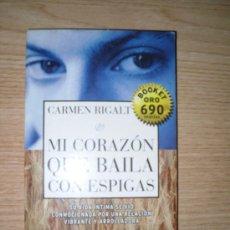 Libros de segunda mano: MI CORAZÓN QUE BAILA CON ESPIGAS. CARMEN RIGALT. 1997. Lote 27287914