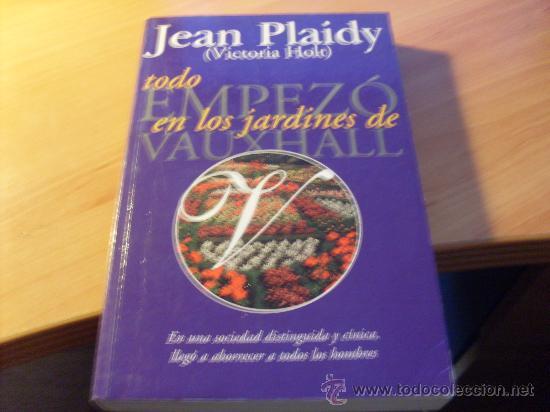 TODO EMPEZO EN LOS JARDINES DE VAUXHALL ( JEAN PLAIDY - VICTORIA HOLT ) PRIMERA EDICION (LE3) (Libros de Segunda Mano (posteriores a 1936) - Literatura - Narrativa - Otros)