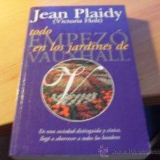 Libros de segunda mano: TODO EMPEZO EN LOS JARDINES DE VAUXHALL ( JEAN PLAIDY - VICTORIA HOLT ) PRIMERA EDICION (LE3). Lote 27703068