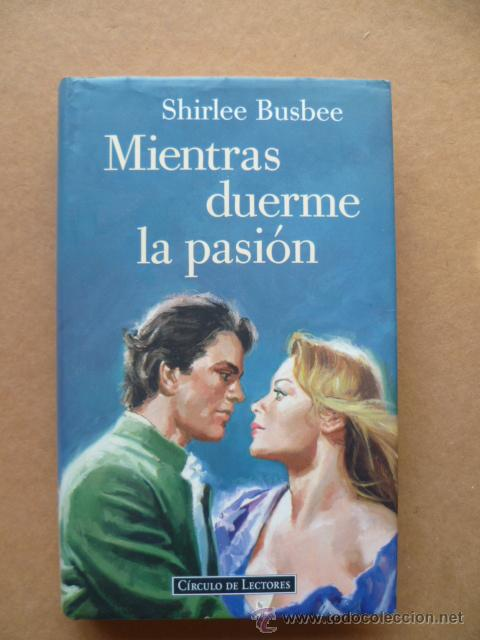 mientras duerme la pasion shirlee busbee