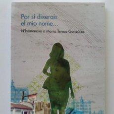 Libros de segunda mano: POR SI DIXERAIS EL MIO NOME - N´HOMENAXE A MARIA TERESA GONZALEZ - DIA DEL LIBRO EN ASTURIANO - 2008. Lote 27757578