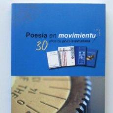 Libros de segunda mano: POESIA EN MOVIMIENTU - 30 AÑOS DE POESIA ASTURIANA - DIA DEL LIBRO EN ASTURIANO - 2005. Lote 27757609