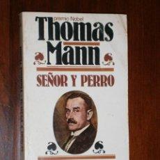 Libros de segunda mano: SEÑOR Y PERRO POR THOMAS MANN DE ED. PLAZA JANÉS EN BARCELONA 1979 PRIMERA EDICIÓN. Lote 27782362