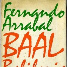 Livres d'occasion: FERNANDO ARRABAL : BAAL BABILONIA -1ª EDICIÓN. Lote 27931842