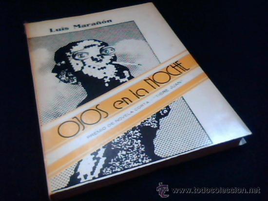 OJOS EN LA NOCHE. LUIS MARAÑON. PREMIO DE NOVELA CORTA TIGRE JUAN. OVIEDO 1980. (Libros de Segunda Mano (posteriores a 1936) - Literatura - Narrativa - Otros)