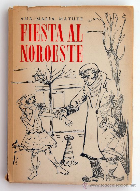 FIESTA AL NOROESTE. ANA MARÍA MATUTE. 1ª EDICIÓN. 1953. PREMIO CAFÉ GIJÓN 1952. (Libros de Segunda Mano (posteriores a 1936) - Literatura - Narrativa - Otros)