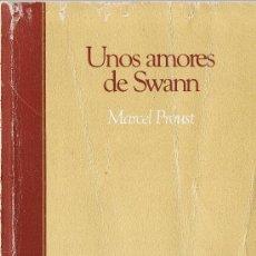 Libros de segunda mano: UNOS AMORES DE SWANN - MARCEL PROUST - BIBLIOTECA BASICA SALVAT - 1985. Lote 28330733