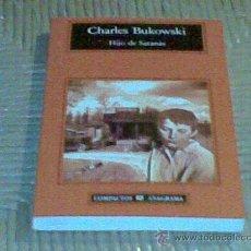 Libros de segunda mano: HIJO DE SATANÁS, DE CHARLES BUKOWSKI. Lote 28334178