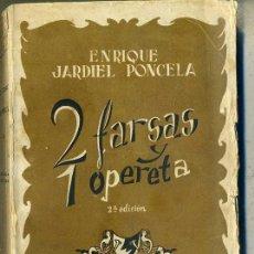 Libros de segunda mano: ENRIQUE JARDIEL PONCELA : DOS FARSAS Y UNA OPERETA (1943). Lote 28361306