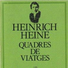 Libros de segunda mano: QUADRES DE VIATGES - HEINRICH HEINE - LES MILLORS OBRES DE LA LITERATURA UNIVERSAL - EDICIONS 62. Lote 28425685