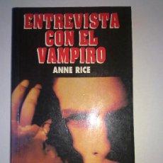 Libros de segunda mano: ENTREVISTA CON EL VAMPIRO, ANNE RICE, 1995. Lote 28444066