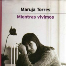 Libros de segunda mano: MIENTRAS VIVIMOS - MARUJA TORRES - PREMIO PLANETA 2000 - ED. PLANETA 2000 - TAPA DURA. Lote 28779229