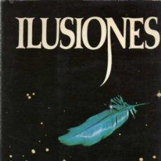 Libros de segunda mano: RICHARD BACH - ILUSIONES - POMAIRE - 1977. Lote 28893026