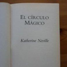 Libros de segunda mano: EL CÍRCULO MÁGICO. KATHERINE NEVILLE. Lote 32508951