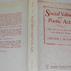 Libros de segunda mano: SOCIAL VALUES AND POETIC ACTS. THE HISTORICAL JUDGMENT OF LITERARY WORK. JEROME J. MCGAN. RM32272. Lote 28805134