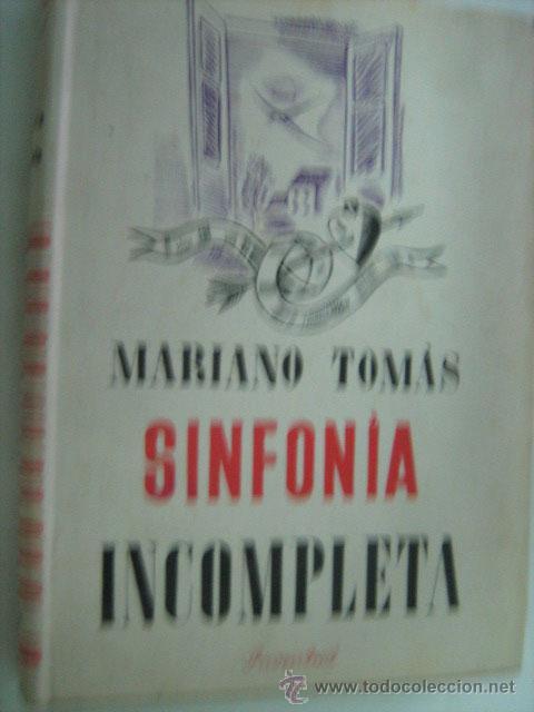 SINFONÍA INCOMPLETA. TOMÁS, MARIANO. 1942 (Libros de Segunda Mano (posteriores a 1936) - Literatura - Narrativa - Otros)
