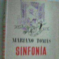 Libros de segunda mano: SINFONÍA INCOMPLETA. TOMÁS, MARIANO. 1942. Lote 28824436