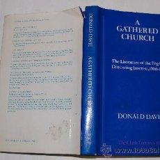 Libros de segunda mano: A GATHERED CHURCH. THE LITERATURE OF THE ENGLISH DISSENTING INTEREST, DONALD DAVIE RM31787. Lote 28830257