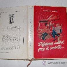 Libros de segunda mano: DÉJEME USTED QUE LE CUENTE SANTIAGO LOREN RM31590. Lote 28841515