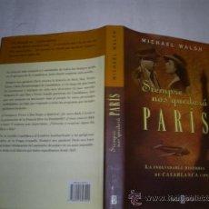 Libros de segunda mano: SIEMPRE NOS QUEDARÁ PARÍS MICHAEL WALSH PLAZA & JANÉS, 1998 RM53504. Lote 28858813
