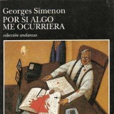Libros de segunda mano: POR SI ALGO ME OCURRIERA DE GEORGES SIMENON (TUSQUETS). Lote 28879123
