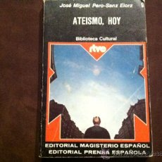 Libros de segunda mano: ATEISMO HOY, JOSE MIGUEL PERO-SANZ ELORZ, EDITORIAL MAGISTERIO ESPAÑOL, 1975. Lote 28880143