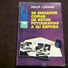 Libros de segunda mano: SE ENVIARON COPIAS DE ESTAS FOTOGRAFIAS A SU ESPOSA , PHILIP LORAINE . EDITORIAL ALFA ARGENTINA,1976. Lote 28880454