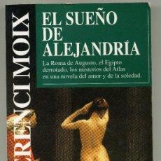 Libros de segunda mano: EL SUEÑO DE ALEJANDRÍA - TERENCI MOIX. Lote 28886421