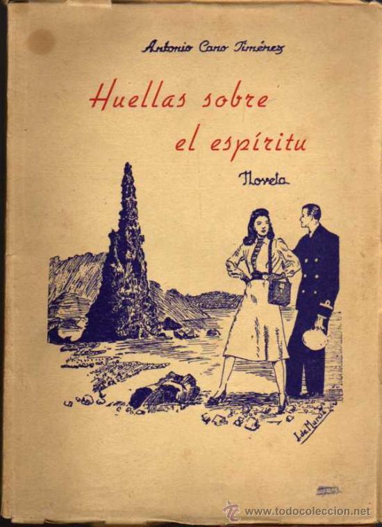ANTONIO CANO JIMÉNEZ - HUELLAS SOBRE EL ESPÍRITU - 1958 (Libros de Segunda Mano (posteriores a 1936) - Literatura - Narrativa - Otros)
