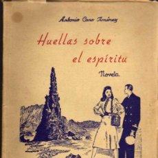 Libros de segunda mano: ANTONIO CANO JIMÉNEZ - HUELLAS SOBRE EL ESPÍRITU - 1958. Lote 28907558