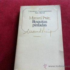 Libros de segunda mano: BOQUITAS PINTADAS, MANUEL PUIG. (SEIX BARRAL 1984). Lote 28923381