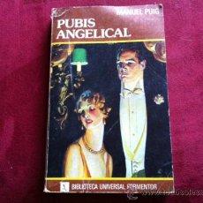 Libros de segunda mano: PUBIS ANGELICAL, MANUEL PUIG. (BIBLIOTECA UNIVERSAL FORMENTOR, 1ª EDICION MARZO 1982). Lote 28925957