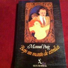 Libros de segunda mano: BAJO UN MANTO DE ESTRELLAS, MANUEL PUIG- SEIX BARRAL, 1ª EDICION ABRIL 1983. Lote 28931527
