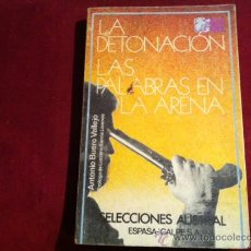 Libros de segunda mano: LA DETONACION/ LAS PALABRAS EN LA ARENA: ANTONIO BUENO VALLEJO ( SELECCIONES AUSTRAL 1979). Lote 98549980